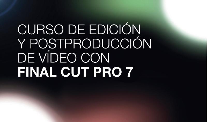 Edición y postproducción de vídeo con Final Cut pro 7